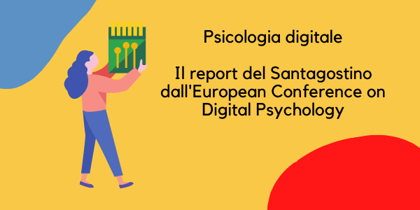 Psicologia digitale: il report Santagostino dall'European Conference on Digital Psychology (ECDP)